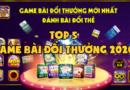 TOP 5 game bài đổi thưởng qua thẻ ATM uy tín, chất lượng nhất