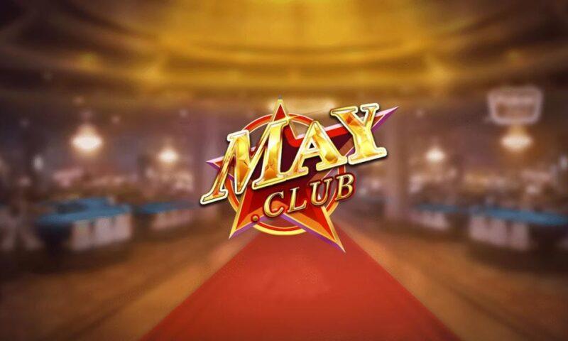May Club – Game bài đổi thưởng tiền mặt hấp dẫn nhất 2021